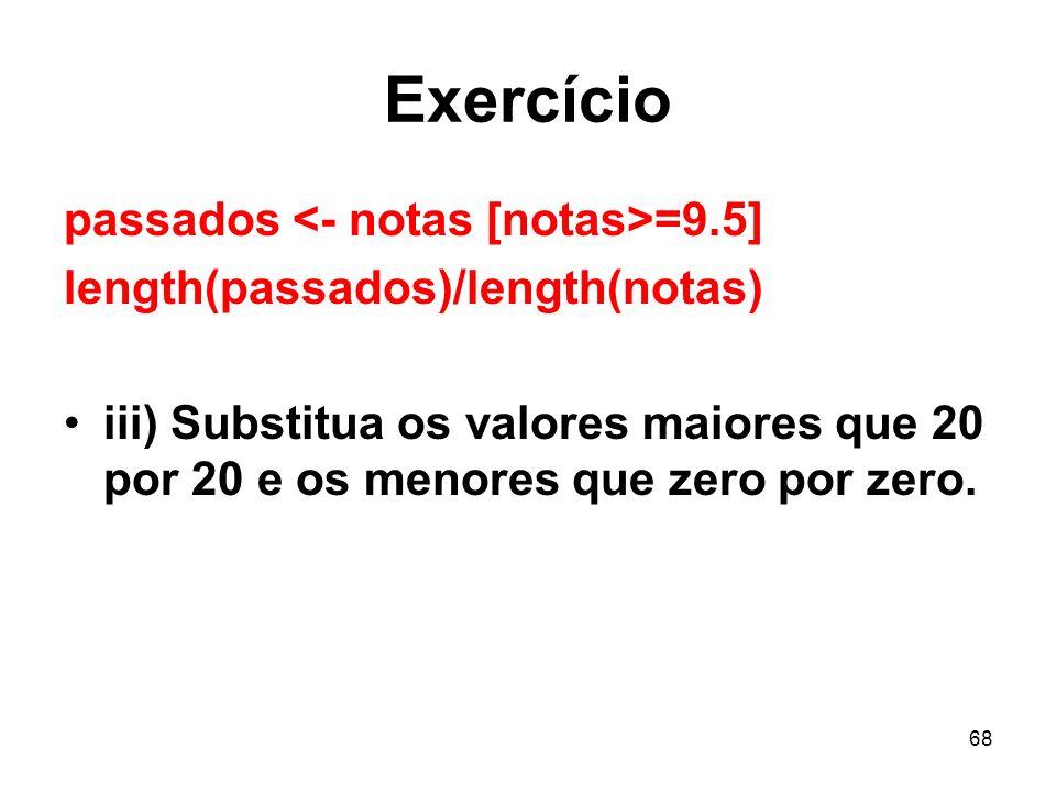 Exercício passados <- notas [notas>=9.5]